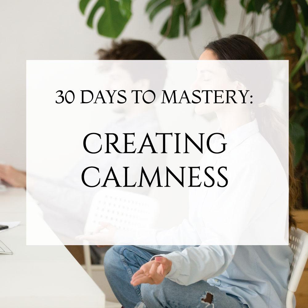 Master Creating Calmness Unlocked